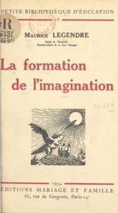 Maurice Legendre - La formation de l'imagination.