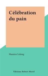 Maurice Lelong - Célébration du pain.