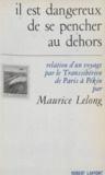 Maurice Lelong - Il est dangereux de se pencher au dehors - Relation d'un voyage par le Transsibérien de Paris à Pékin.