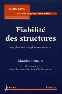 Maurice Lemaire - Fiabilité des structures - Couplage mécano-fiabiliste statique.