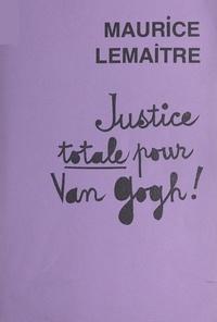 Maurice Lemaître - Justice totale pour Van Gogh !.