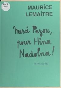 Maurice Lemaître - Merci Pezou, pour Hina Nadolna !.
