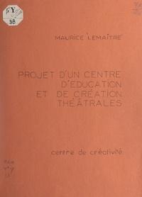 Maurice Lemaître - Projet d'un centre d'éducation et de création théâtrales.