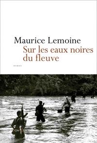 Maurice Lemoine - Sur les eaux noires du fleuve.