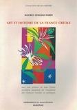 Maurice Lengellé-Tardy - Art et histoire de la France créole - Du racisme à l'abolition de l'esclavage.