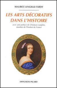 Maurice Lengellé-Tardy - Les arts décoratifs dans l'histoire.