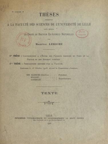 Contribution à l'étude des poissons fossiles du nord de la France et des régions voisines. Thèses présentées à la Faculté des sciences de l'Université  de Lille pour obtenir le grade de Docteur ès sciences naturelles