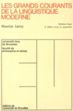 Maurice Leroy - Les grands courants de la linguistique moderne.