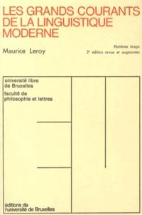 Maurice Leroy - Les grands courants de la linguistique moderne.