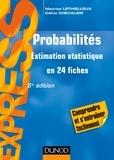 Maurice Lethielleux et Céline Chevalier - Probabilités - 5e éd - Estimation statistique en 24 fiches.