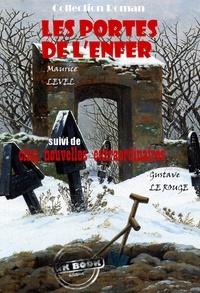 Maurice Level et Gustave Le Rouge - Les portes de l'enfer, suivi de Cinq nouvelles extraordinaires (par Gustave Le Rouge) - édition intégrale.