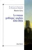 Maurice Lévy - Le Roman « gothique » anglais 1764-1824.
