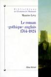 Maurice Lévy - Le roman gothique anglais - 1764-1824.