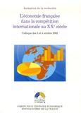 Maurice Lévy-Leboyer et Patrick Verley - L'économie française dans la compétition internationale au XXe siècle - Colloque des 3 et 4 octobre 2002.