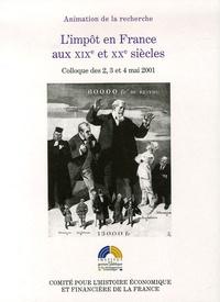 Maurice Lévy-Leboyer et Michel Lescure - L'impôt en France aux XIXe et XXe siècles - Colloque des 2, 3 et 4 mai 2001.