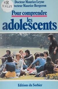 Maurice Leyne et Maurice Bergeron - Pour comprendre les adolescents.