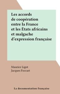 Maurice Ligot et Jacques Foccart - Les accords de coopération entre la France et les États africains et malgache d'expression française.