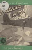 Maurice Limat - Atterrissage au pôle.