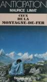 Maurice Limat - Ceux de la montagne de fer.