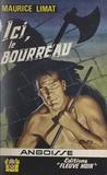 Maurice Limat - Ici, le bourreau.