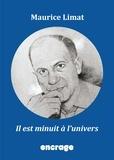 Maurice Limat - Il est minuit à l'univers - Un roman de science-fiction saisissant !.
