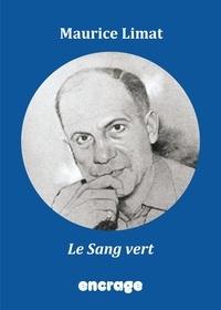 Maurice Limat - Le Sang vert - Un roman d'anticipation captivant !.