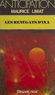 Maurice Limat - Les Renégats d'Ixa.