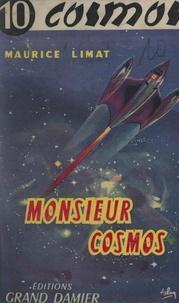 Maurice Limat et Roger de La Fuÿe - Monsieur Cosmos.