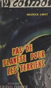 Maurice Limat - Pas de planète pour les Terriens.