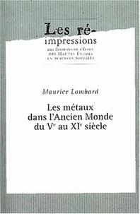 Maurice Lombard - Etudes d'économie médiévale. - Tome 2, Les métaux dans l'Ancien Monde du Vème au XIème siècle.