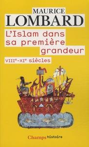 Maurice Lombard - L'Islam dans sa première grandeur - VIIIe-XIe siècles.