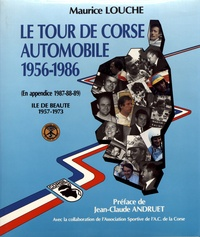 Maurice Louche - Le Tour de Corse automobile (1956-1986).