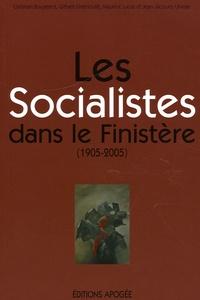 Maurice Lucas et Christian Bougeard - Les Socialistes dans le Finistère (1905-2005).