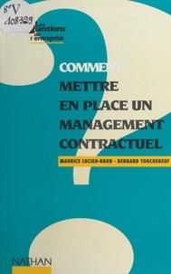 Maurice Lucien-Brun et Bernard Touchebeuf - Comment mettre en place un management contractuel.