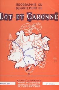 Maurice Luxembourg - Géographie du département de Lot-et-Garonne.
