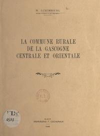 Maurice Luxembourg - La commune rurale de la Gascogne centrale et orientale.