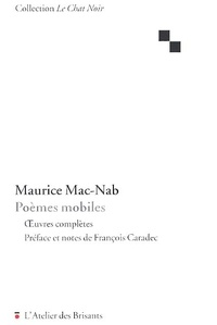 Maurice Mac-Nab - Poèmes mobiles. - OEuvres complètes.