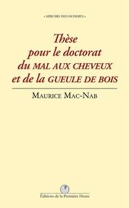 Maurice Mac-Nab - Thèse pour le doctorat du mal aux cheveux et de la gueule de bois.
