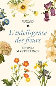 Maurice Maeterlinck - L'Intelligence des fleurs.
