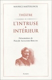 Maurice Maeterlinck - L'intruse suivi de Intérieur.