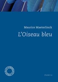 Maurice Maeterlinck - L'Oiseau bleu.