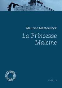 Maurice Maeterlinck - La Princesse Maleine.