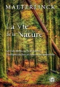 Maurice Maeterlinck - La vie de la nature.