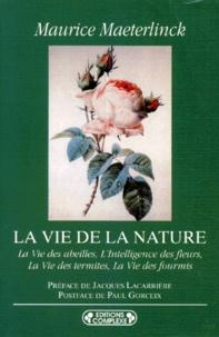 Maurice Maeterlinck - La vie de la nature - La vie des abeilles, l'intelligence de fleurs, la vie des termites, la vie des fourmis.