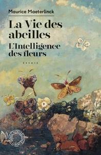 Maurice Maeterlinck - La Vie des abeilles / L'Intelligence des fleurs.