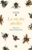 Maurice Maeterlinck - La vie des abeilles - de la vie en société chez les insectes, miroir de nous-mêmes ?.