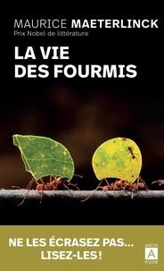 Maurice Maeterlinck - La vie des fourmis.