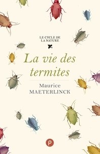 Maurice Maeterlinck - La vie des termites.