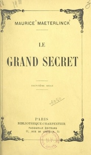 Maurice Maeterlinck - Le grand secret.