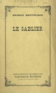 Maurice Maeterlinck - Le sablier.